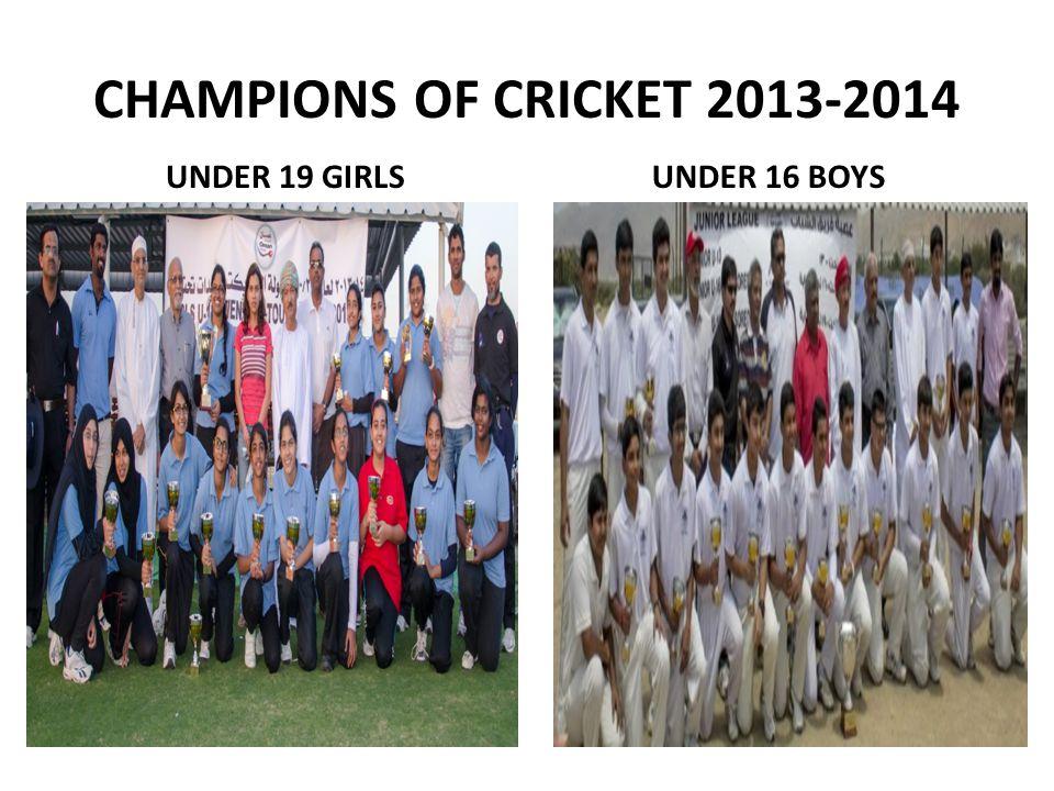 CHAMPIONS OF CRICKET 2013-2014 UNDER 19 GIRLS UNDER 16 BOYS