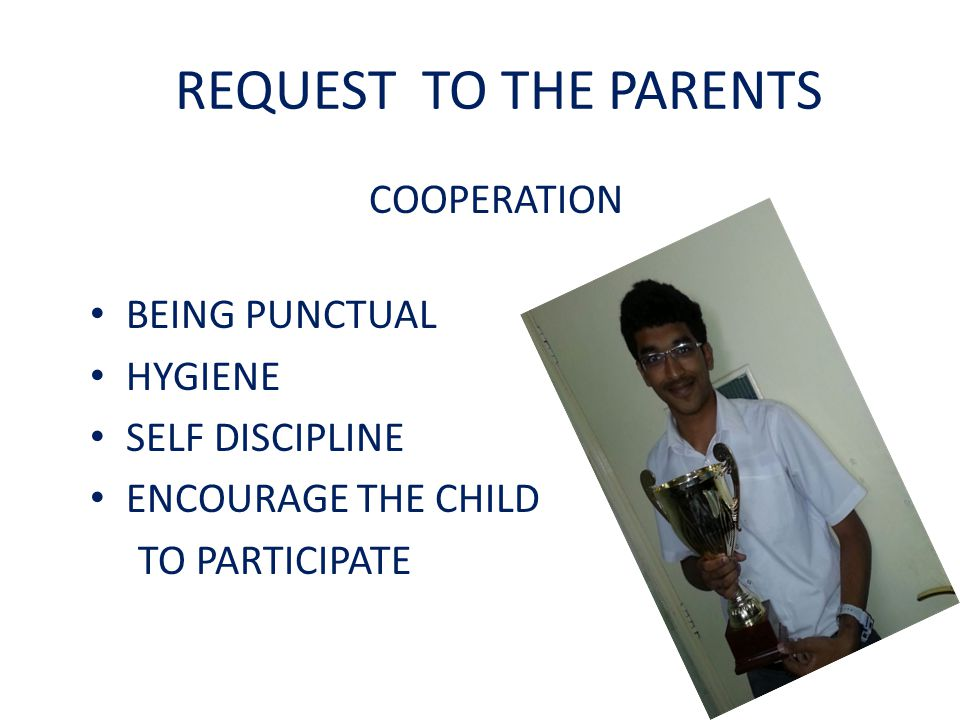 REQUEST TO THE PARENTS COOPERATION BEING PUNCTUAL HYGIENE