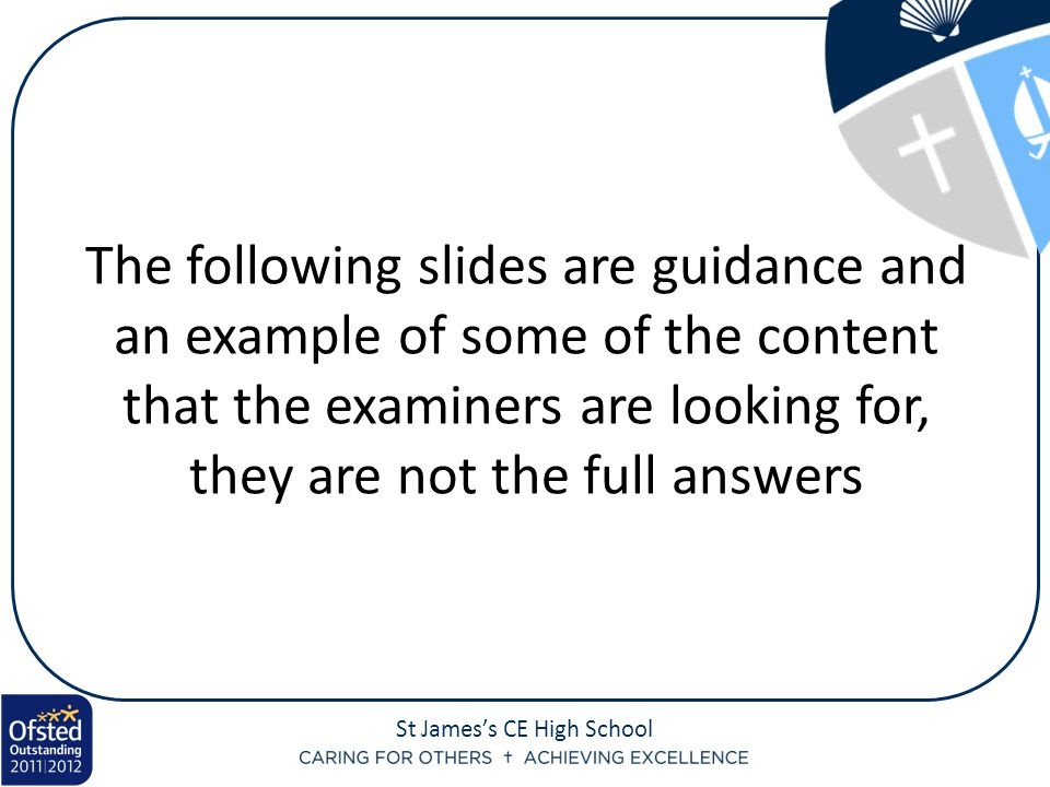 The following slides are guidance and an example of some of the content that the examiners are looking for, they are not the full answers