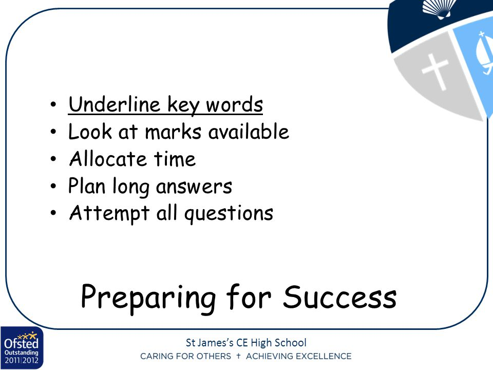 Preparing for Success Underline key words Look at marks available