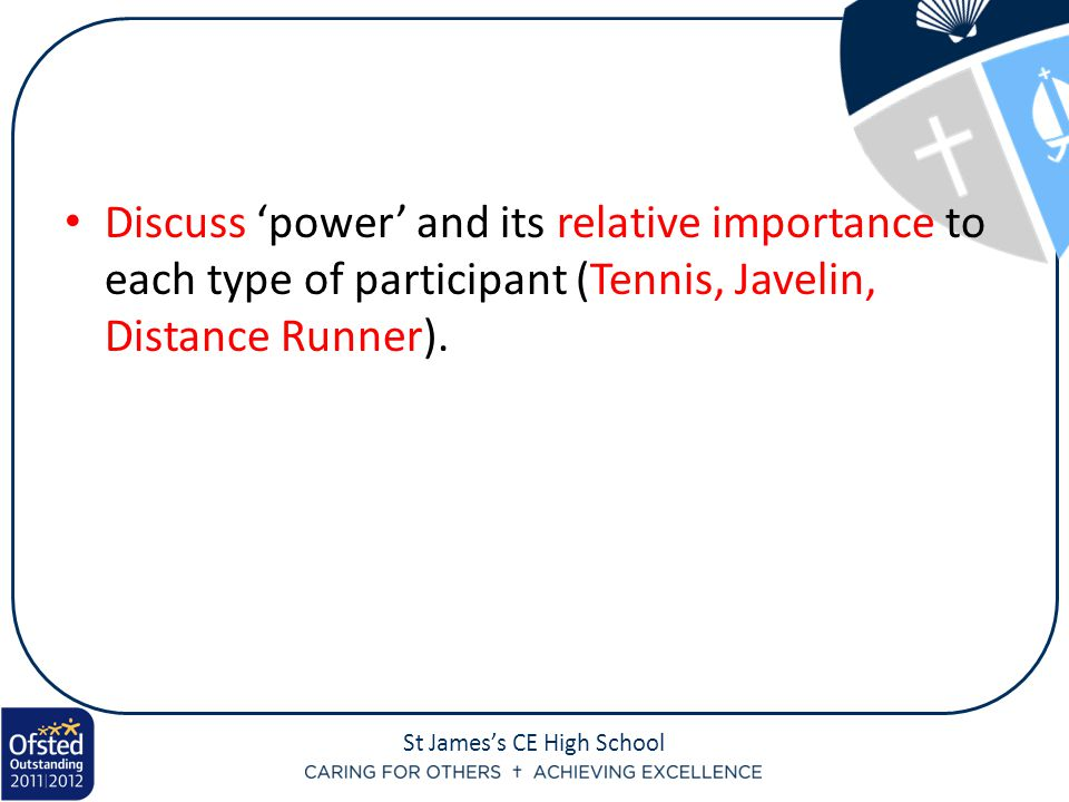 Discuss 'power' and its relative importance to each type of participant (Tennis, Javelin, Distance Runner).
