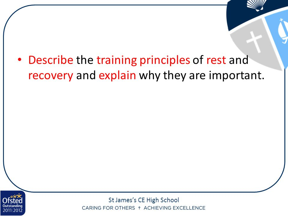 Describe the training principles of rest and recovery and explain why they are important.