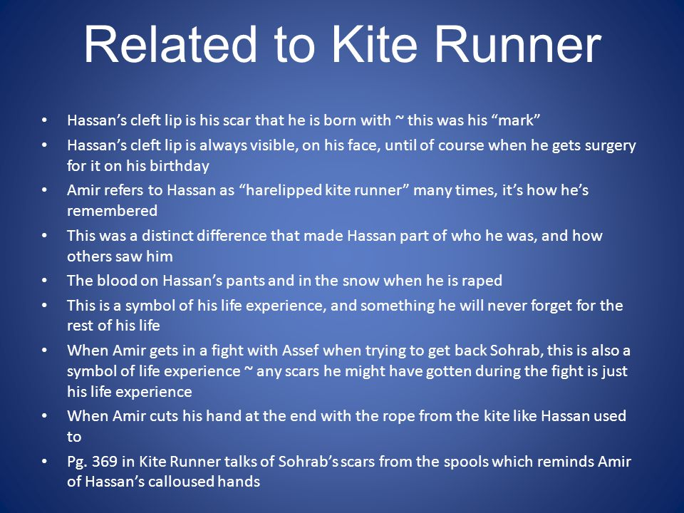 Related to Kite Runner Hassan's cleft lip is his scar that he is born with ~ this was his mark