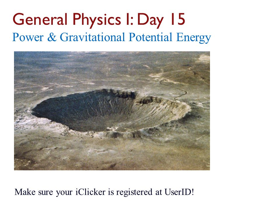 General Physics I: Day 15 Power & Gravitational Potential Energy
