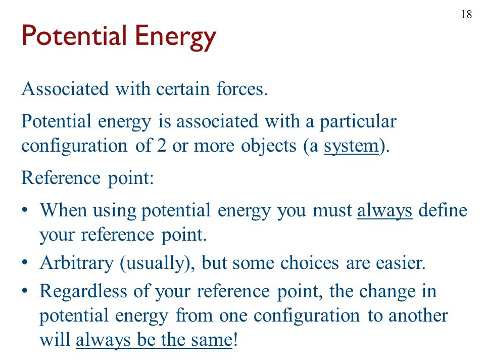 Potential Energy Associated with certain forces.