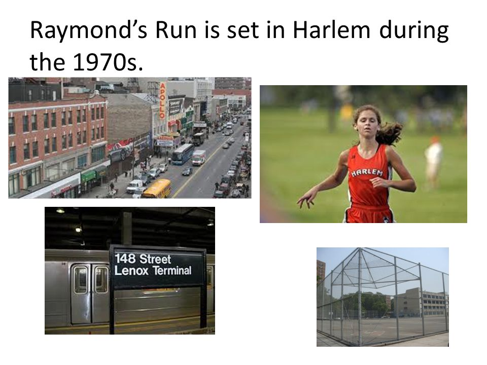 Raymond's Run is set in Harlem during the 1970s.