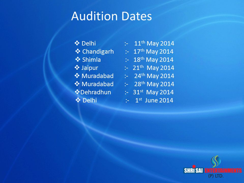 Audition Dates Delhi :- 11th May 2014 Chandigarh :- 17th May 2014