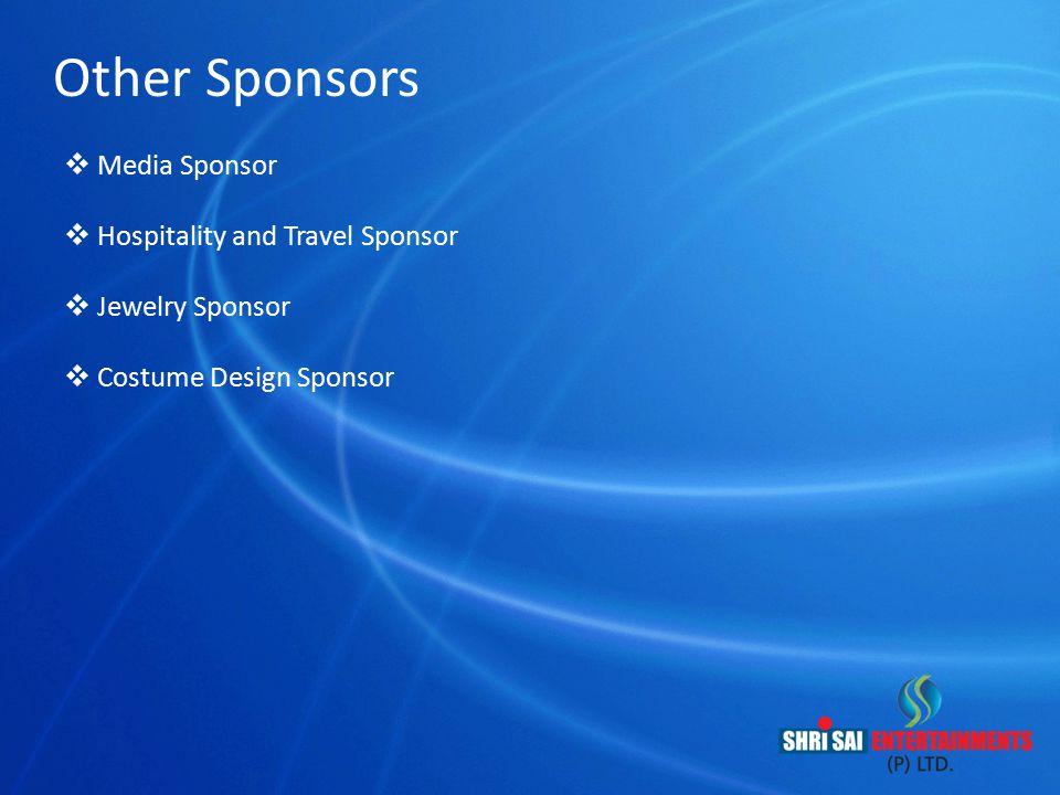 Other Sponsors Media Sponsor Hospitality and Travel Sponsor