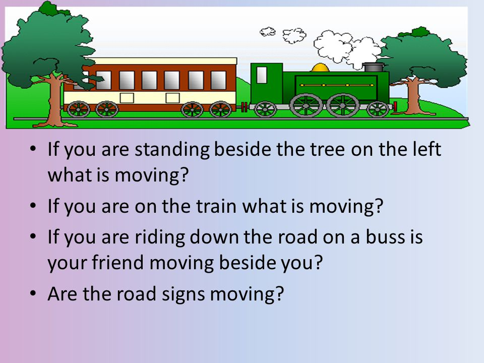 If you are standing beside the tree on the left what is moving