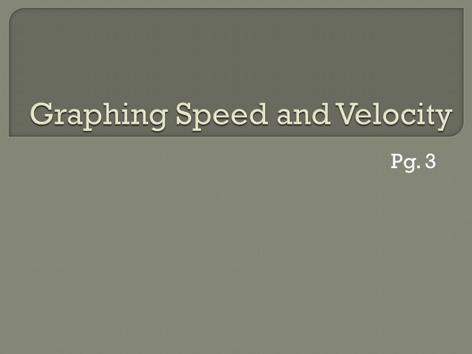 Graphing Speed and Velocity