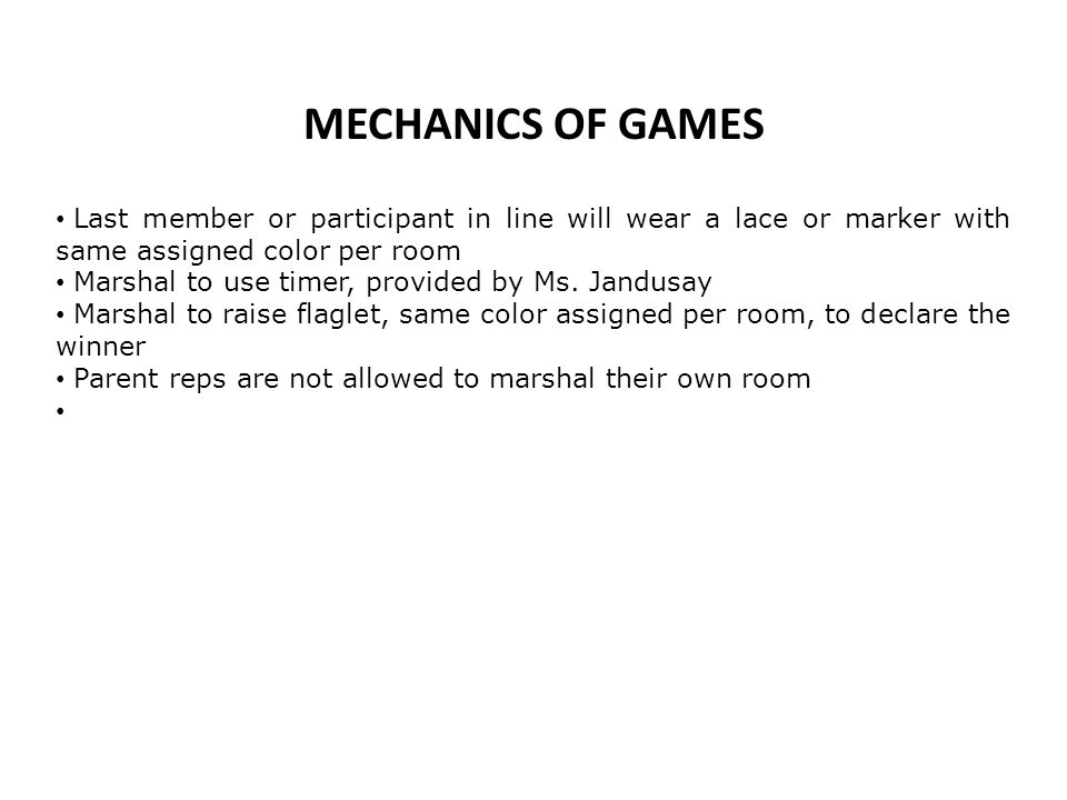 MECHANICS OF GAMES Last member or participant in line will wear a lace or marker with same assigned color per room.