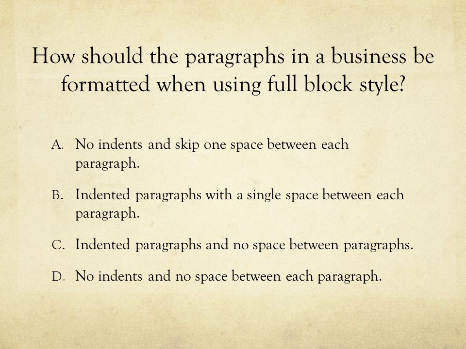 How should the paragraphs in a business be formatted when using full block style