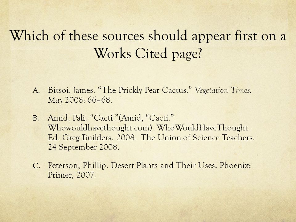 Which of these sources should appear first on a Works Cited page
