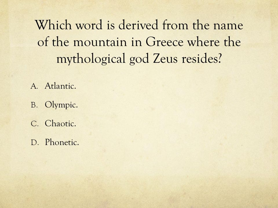 Which word is derived from the name of the mountain in Greece where the mythological god Zeus resides