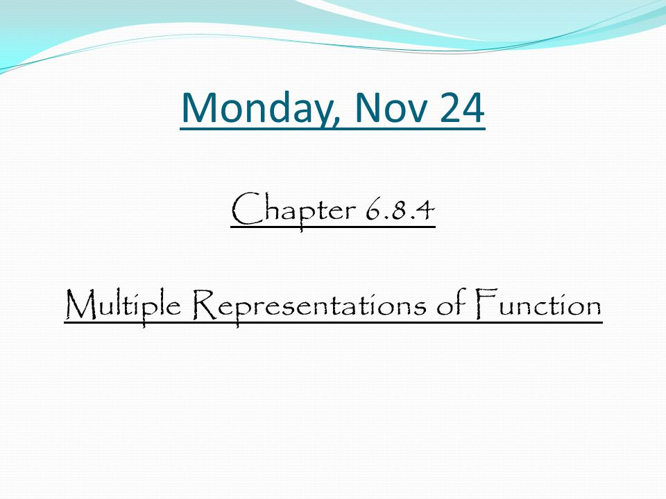 Chapter 6.8.4 Multiple Representations of Function