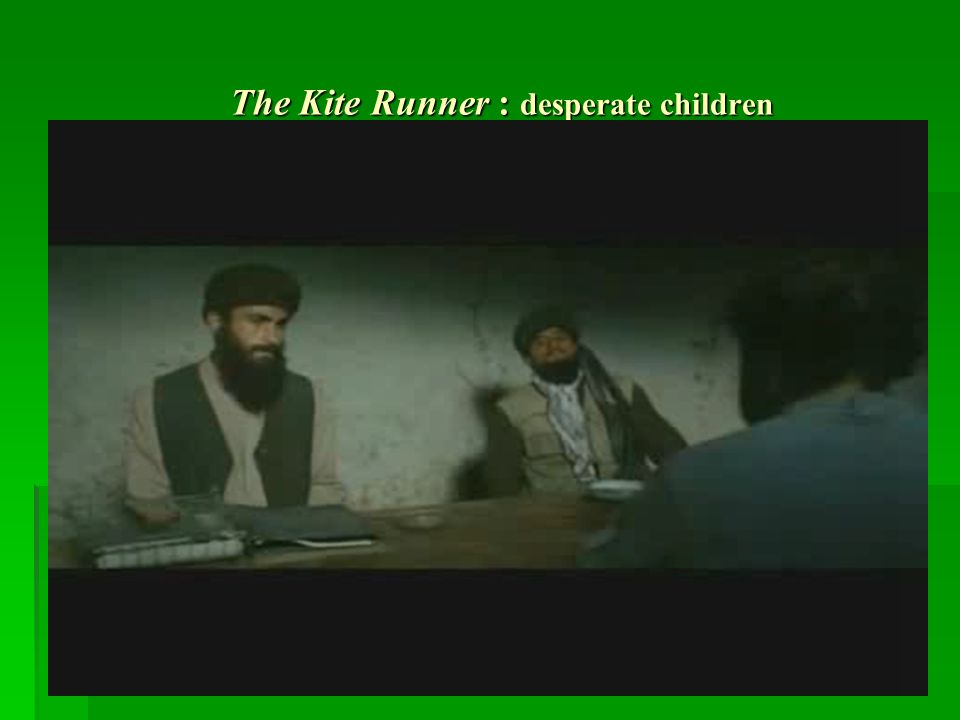 The Kite Runner : desperate children