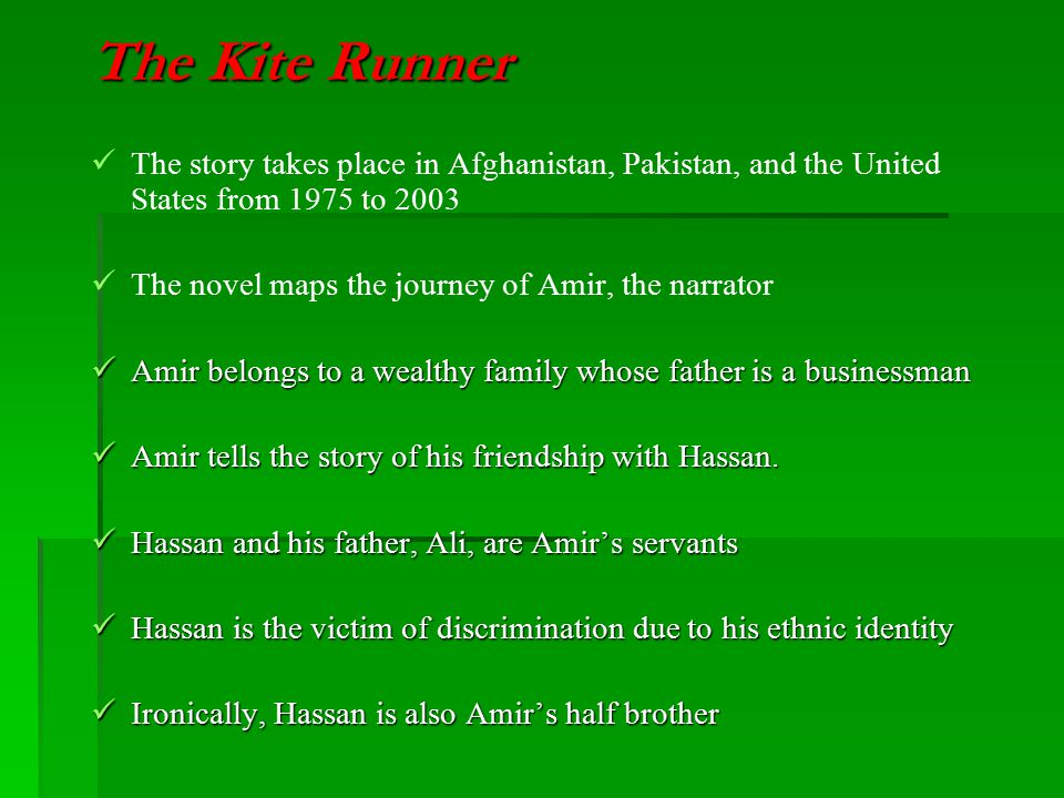 The Kite Runner The story takes place in Afghanistan, Pakistan, and the United States from 1975 to 2003.