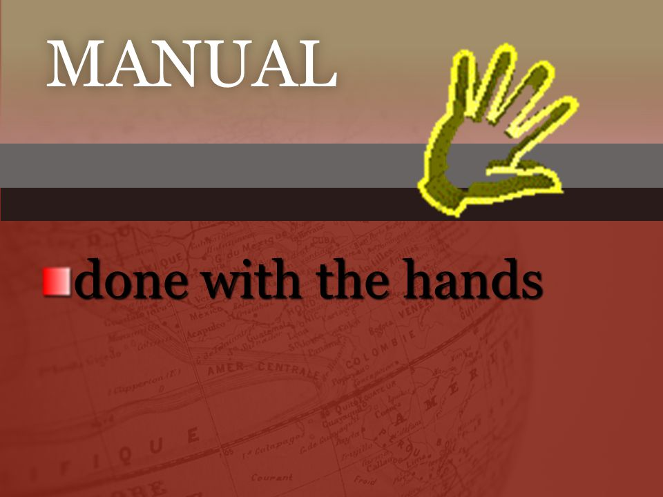 manual done with the hands