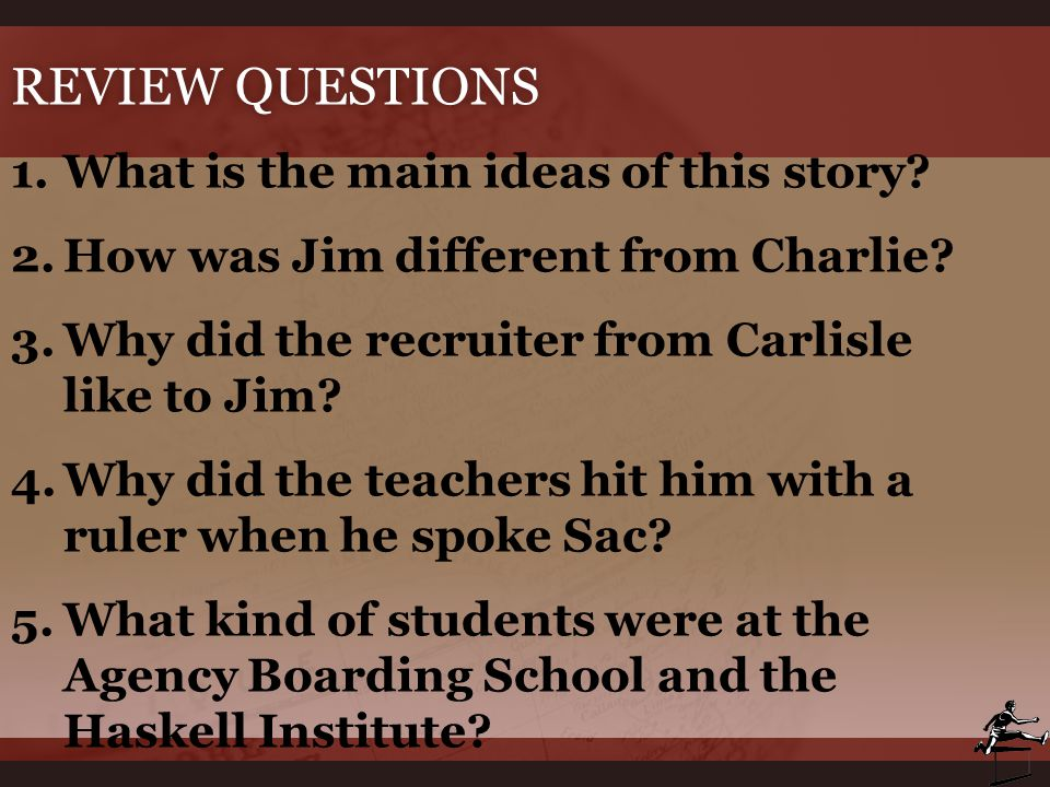 Review Questions What is the main ideas of this story