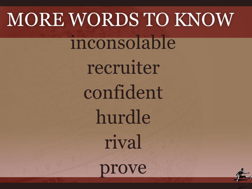 inconsolable recruiter confident hurdle rival prove