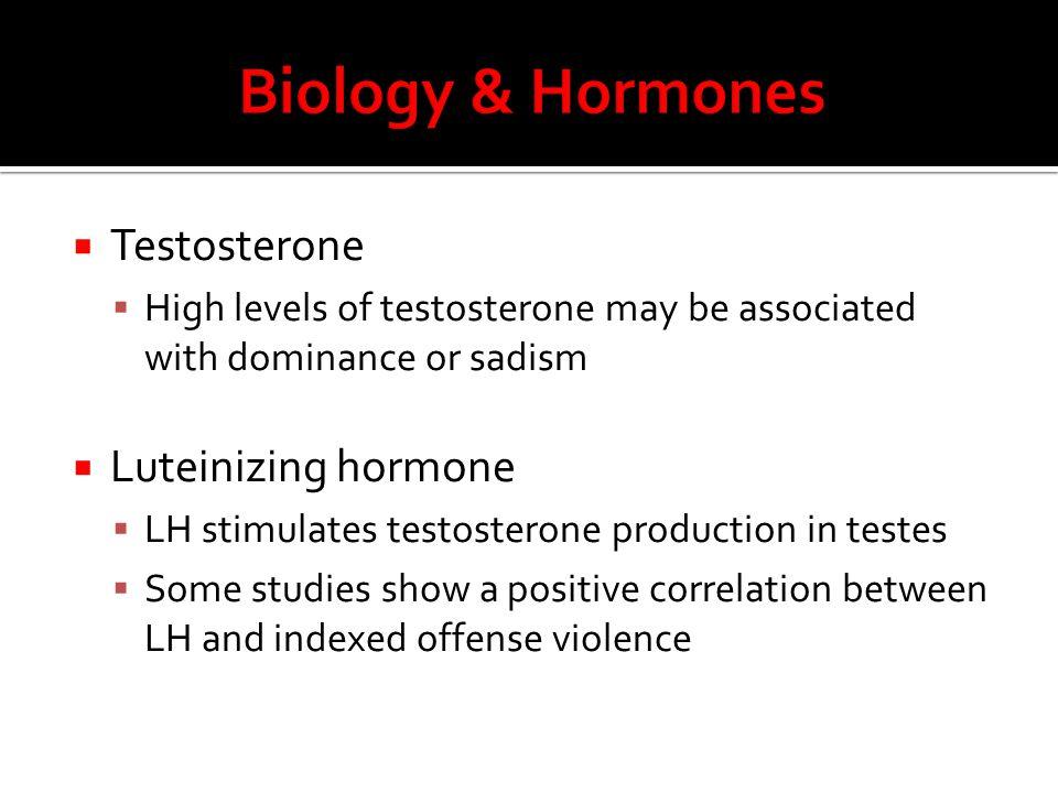 Biology & Hormones Testosterone Luteinizing hormone
