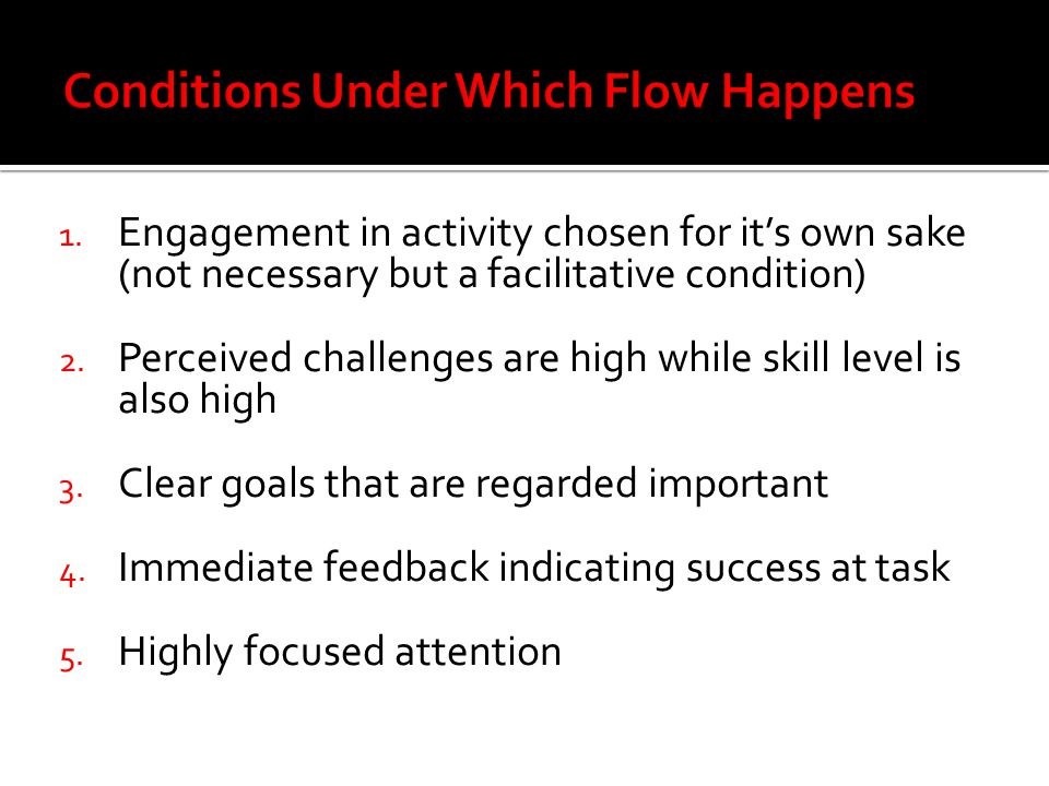 Conditions Under Which Flow Happens