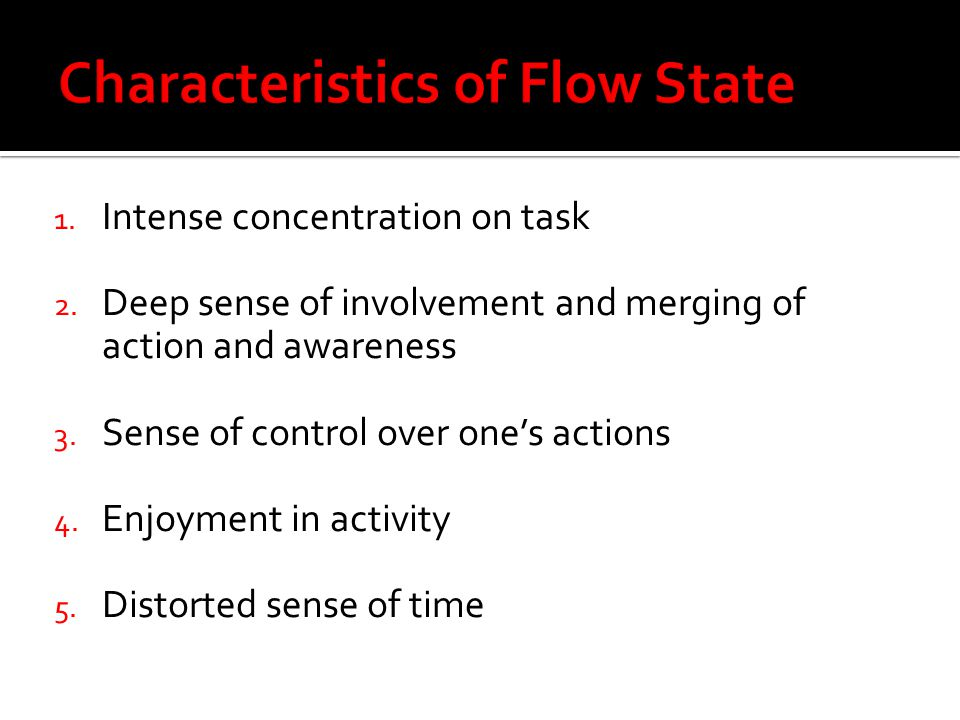 Characteristics of Flow State