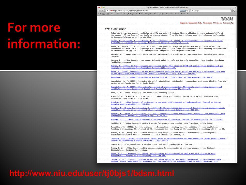 For more information: http://www.niu.edu/user/tj0bjs1/bdsm.html