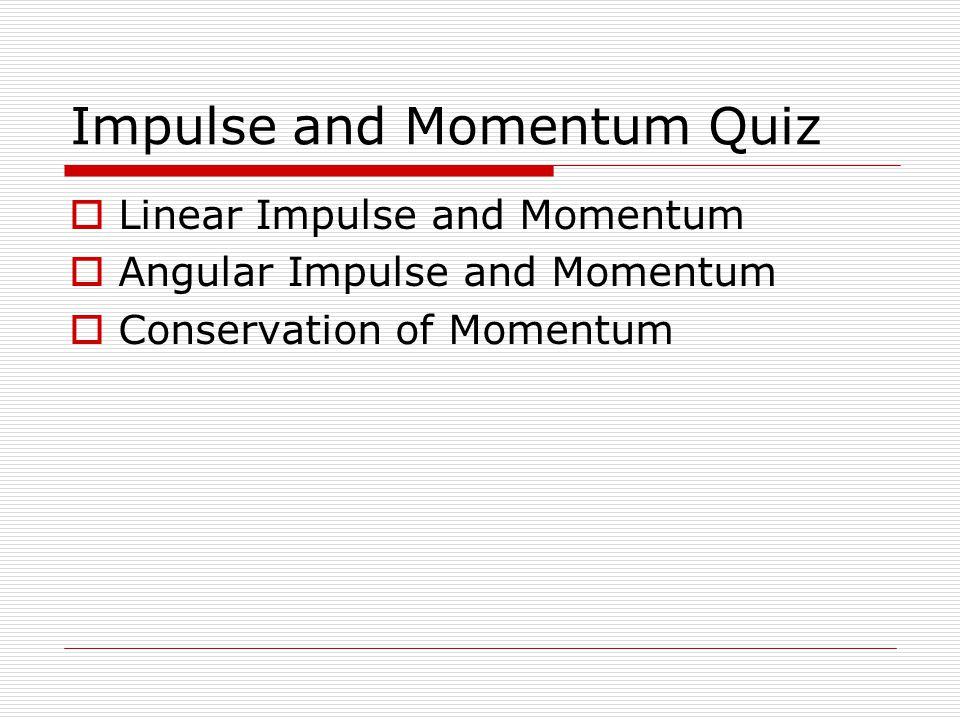 Impulse and Momentum Quiz