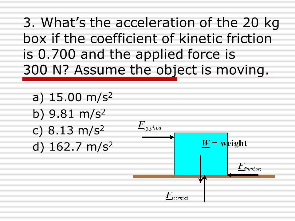 a) 15.00 m/s2 b) 9.81 m/s2 c) 8.13 m/s2 d) 162.7 m/s2