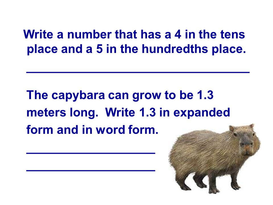 Write a number that has a 4 in the tens place and a 5 in the hundredths place.