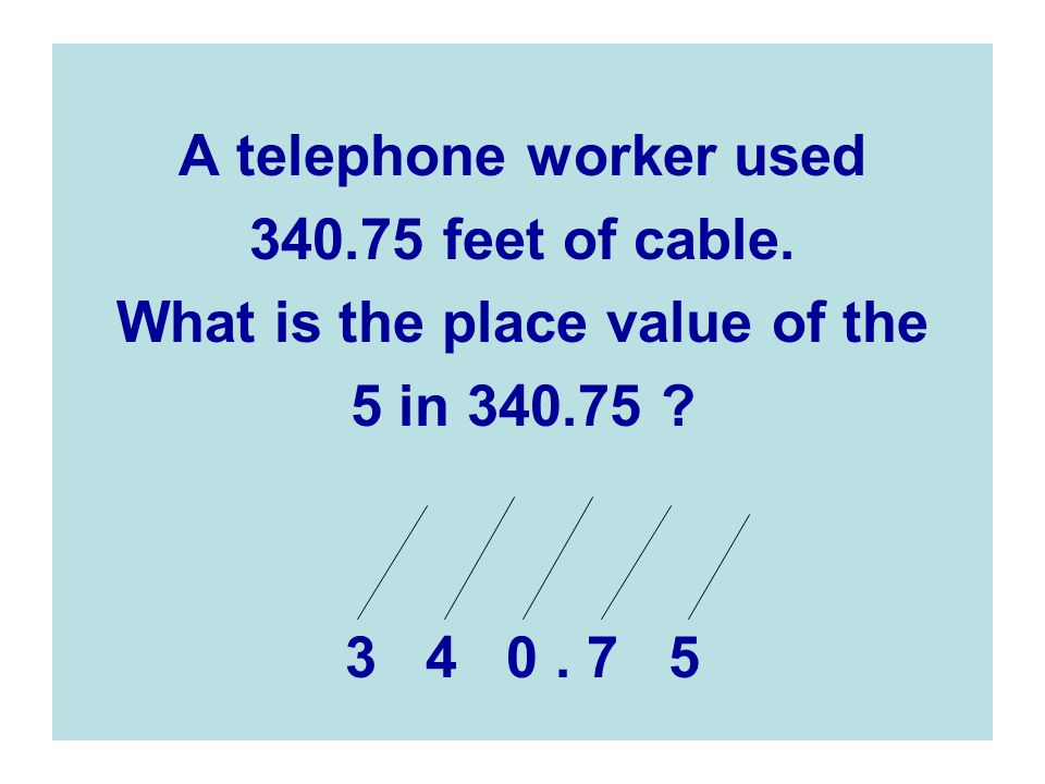 A telephone worker used What is the place value of the