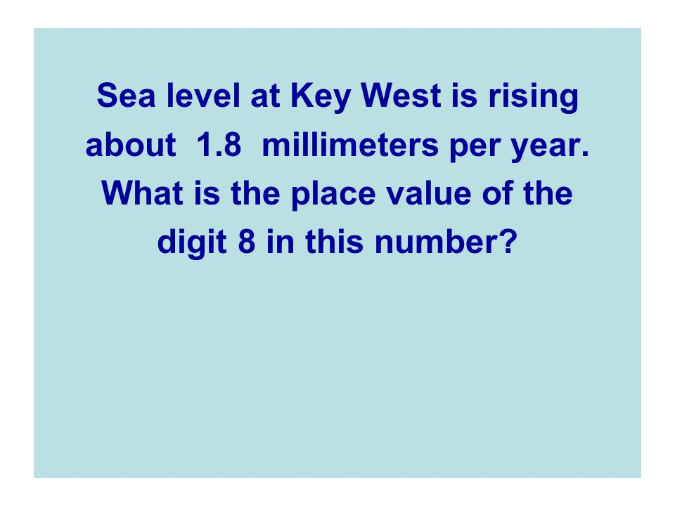 Sea level at Key West is rising about 1.8 millimeters per year.