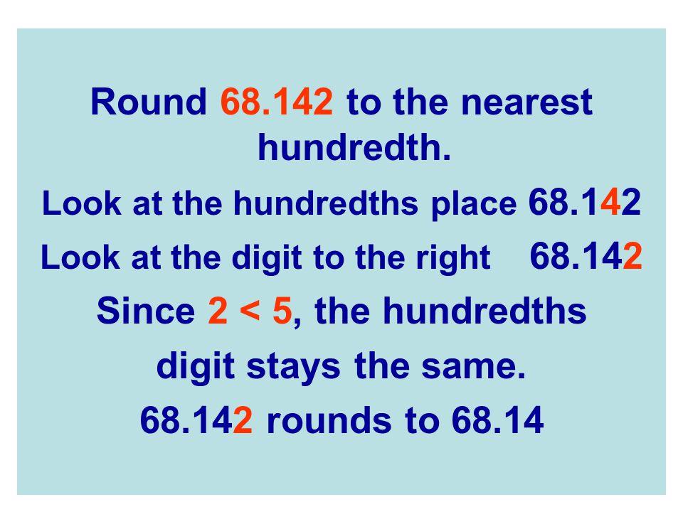 Round 68.142 to the nearest hundredth.