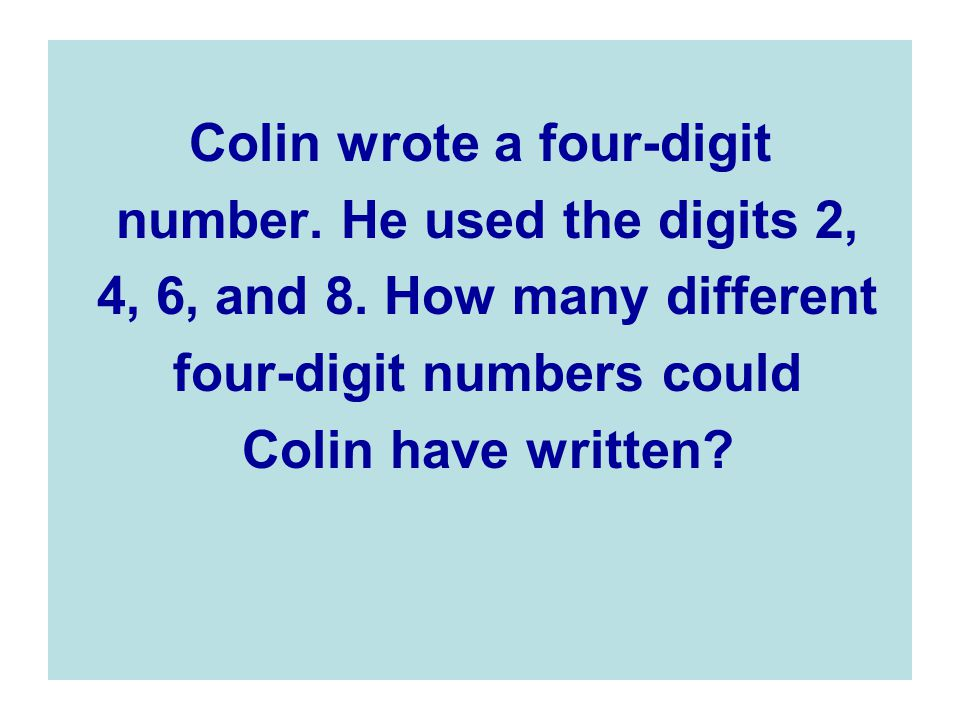 Colin wrote a four-digit number. He used the digits 2,
