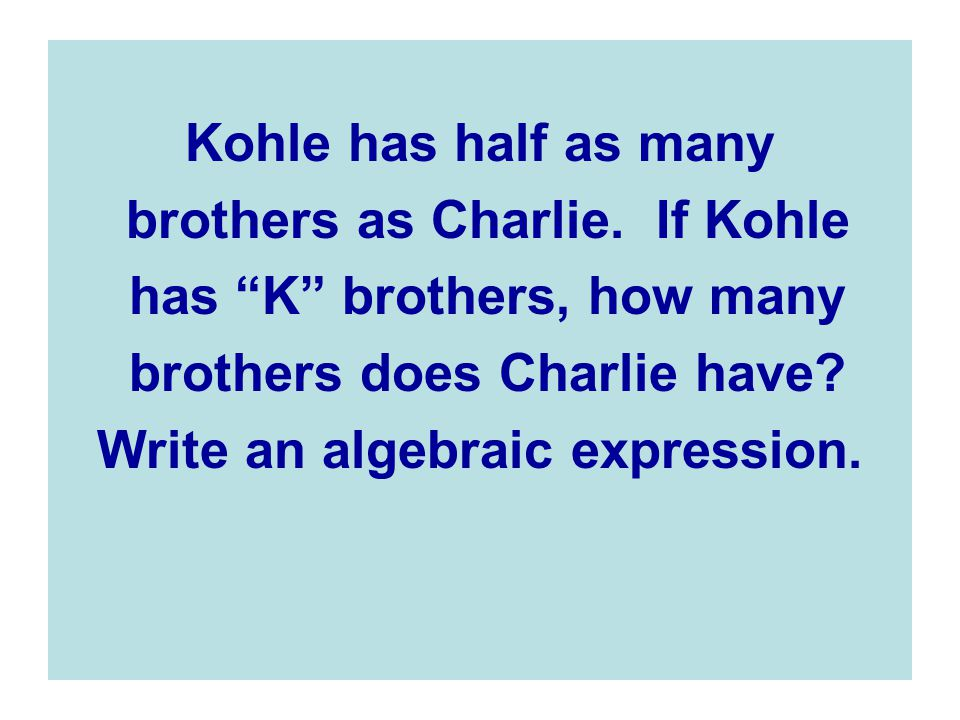 brothers as Charlie. If Kohle has K brothers, how many