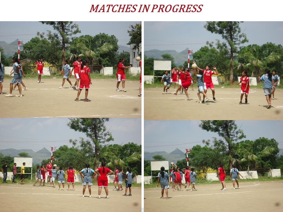 MATCHES IN PROGRESS
