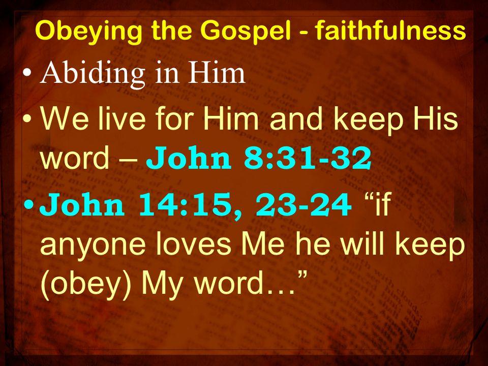 Obeying the Gospel - faithfulness