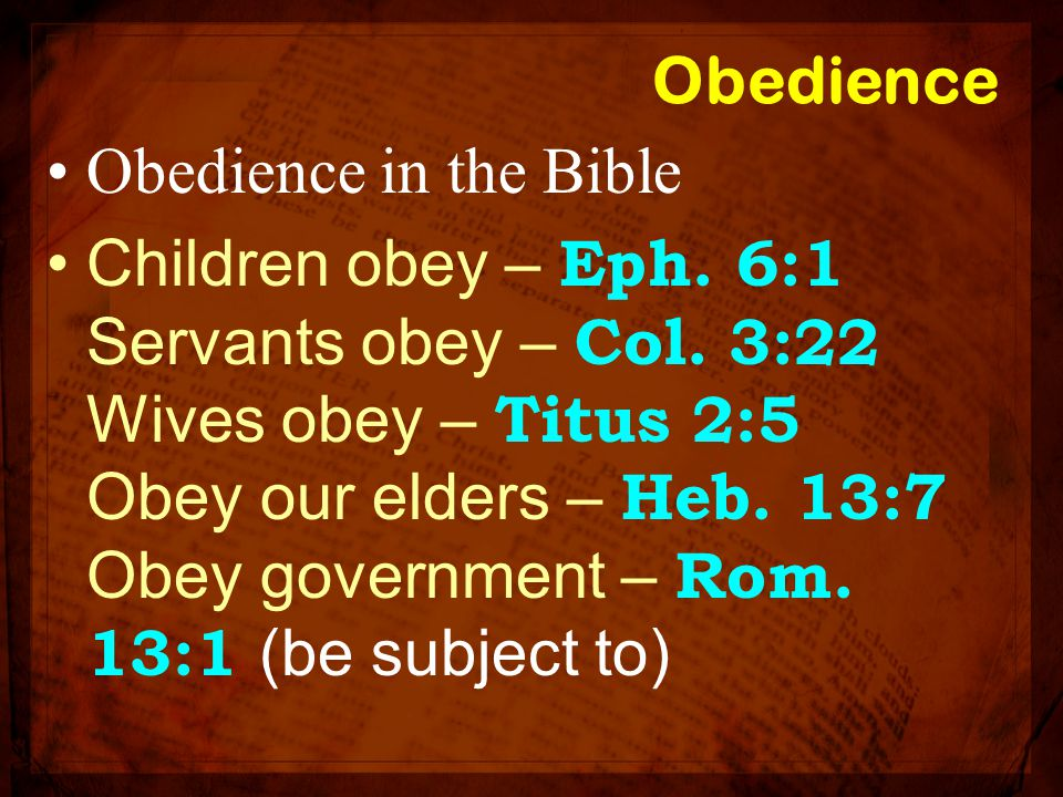 Obedience Obedience in the Bible.