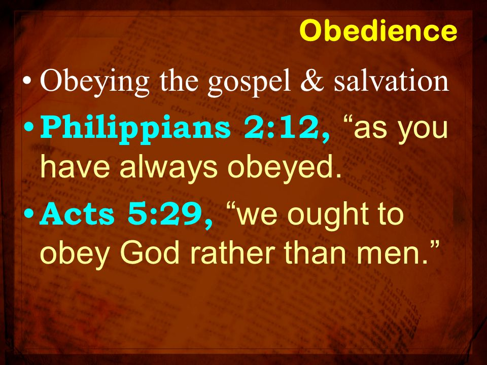 Philippians 2:12, as you have always obeyed.