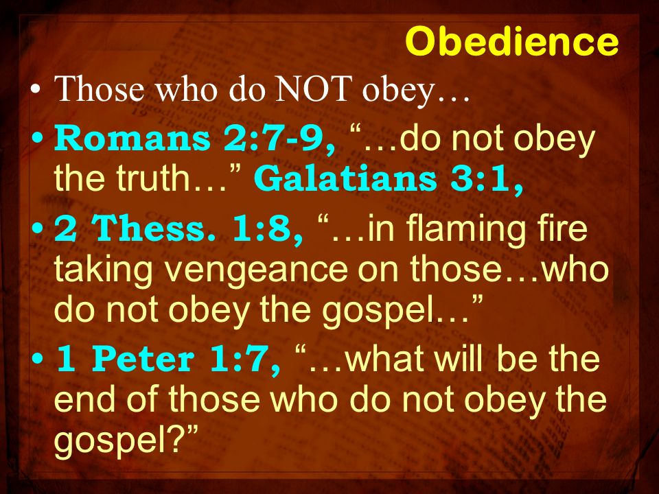 Obedience Those who do NOT obey…