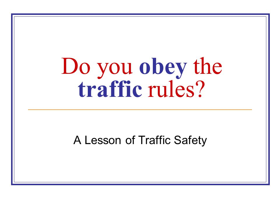 Do you obey the traffic rules