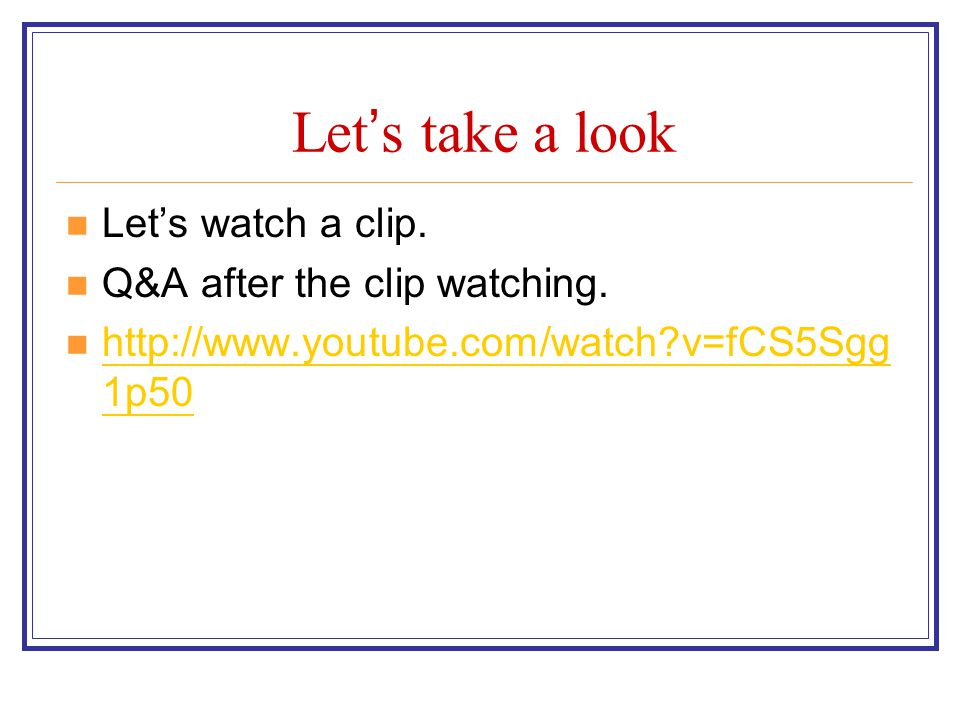 Let's take a look Let's watch a clip. Q&A after the clip watching.