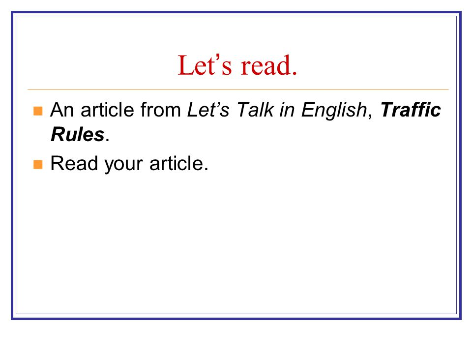Let's read. An article from Let's Talk in English, Traffic Rules.