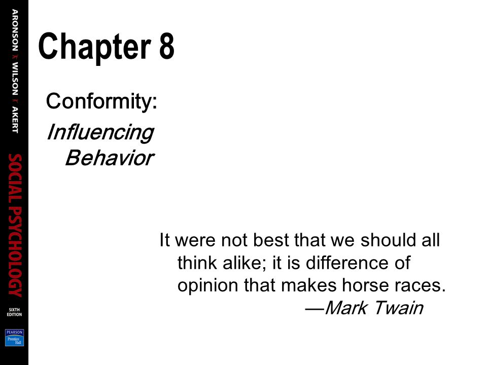 Chapter 8 Conformity: Influencing Behavior