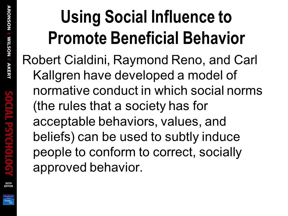 Using Social Influence to Promote Beneficial Behavior