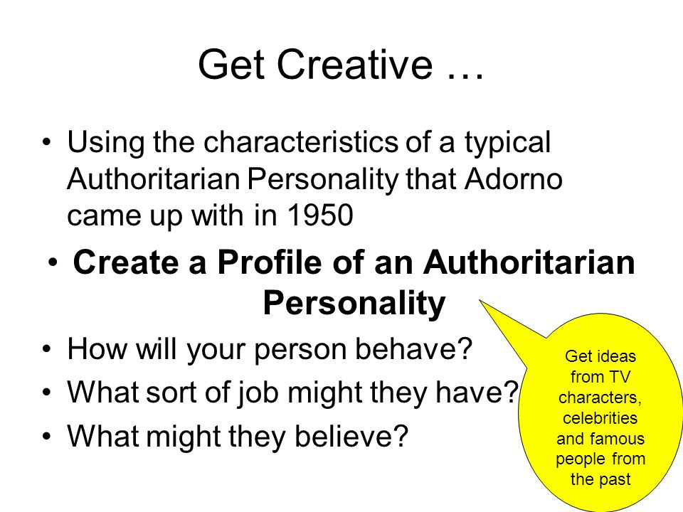 Create a Profile of an Authoritarian Personality