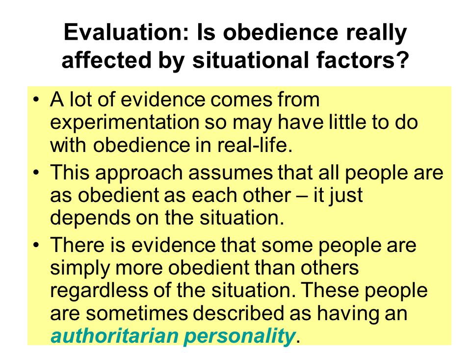 Evaluation: Is obedience really affected by situational factors