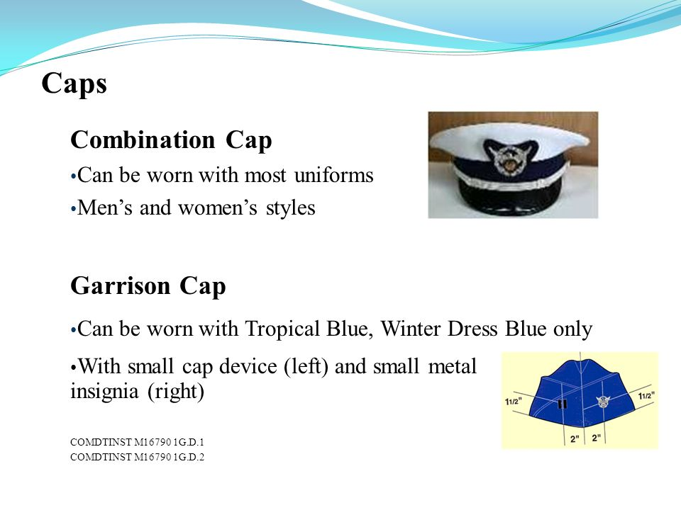 Caps Combination Cap Garrison Cap Can be worn with most uniforms