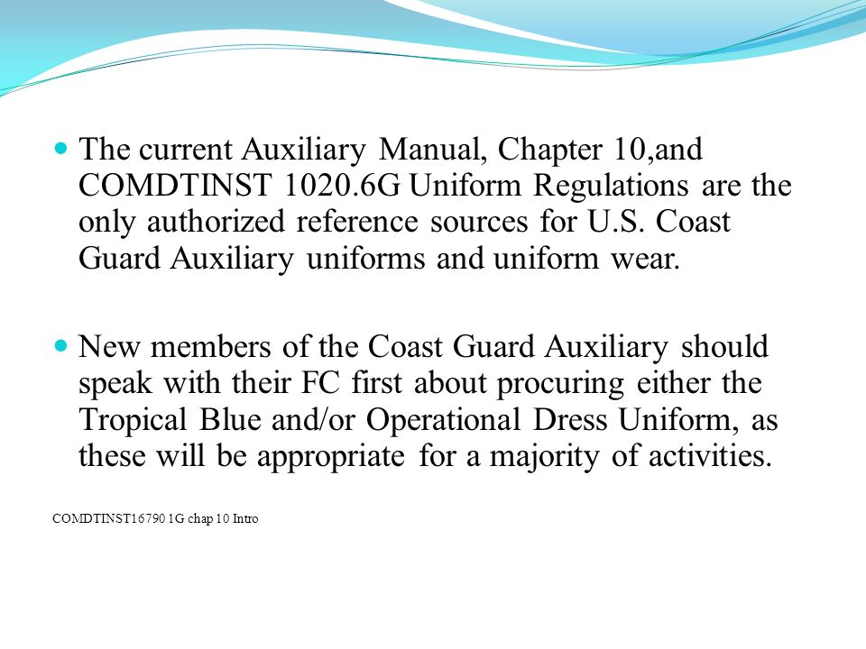 The current Auxiliary Manual, Chapter 10,and COMDTINST 1020
